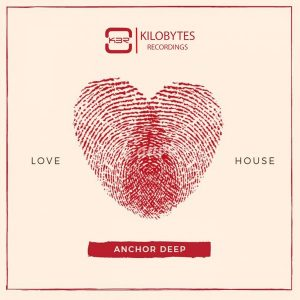 anchor-deep-love-house-ep-kilobytes-recordings