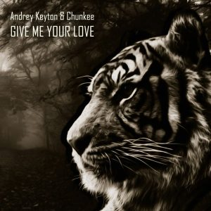 andrey-keyton-chunkee-give-me-your-love-deep-strips