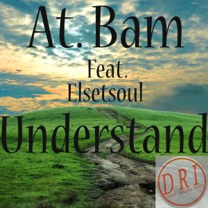 at-bam-feat-elsetsoul-understand-deep-rooted-invasion-productions