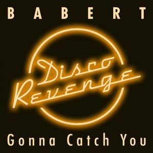 babert-gonna-catch-you-disco-revenge