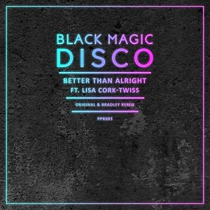black-magic-disco-feat-lisa-cork-twiss-better-than-alright-pole-position-recordings