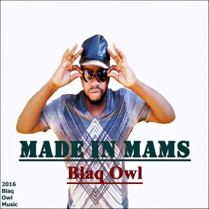 blaq-owl-made-in-mams-blaq-owl-music