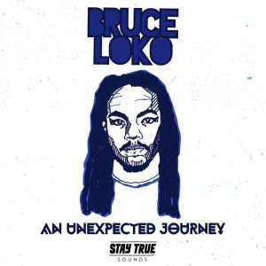 bruce-loko-an-unexpected-journey-stay-true-sounds