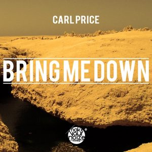Essential Music 187 Carl Price Bring Me Down Make Your Noize
