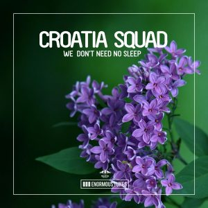 croatia-squad-we-dont-need-no-sleep-enormous-tunes
