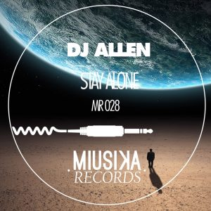 dj-allen-stay-alone-miusika