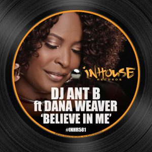 dj-ant-b-dana-weaver-believe-in-me-inhouse