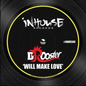 dj-rooster-will-make-love-inhouse