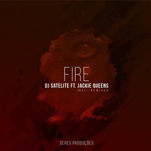 dj-satelite-fire-feat-jackie-queens-incl-remixes-seres-producoes