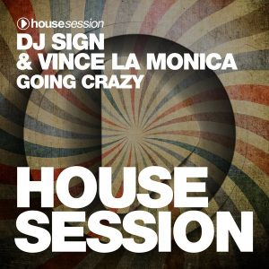 dj-sign-vince-la-monica-going-crazy-housesession-records