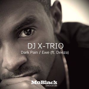 dj-x-trio-feat-deeza-dark-pain-_-ewe-moblack-records