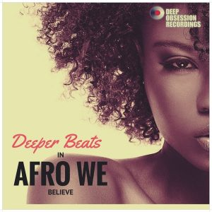 deeper-beats-in-afro-we-believe-deep-obsession-recordings