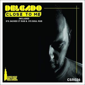 delgado-close-to-me-chicago-skyline-records