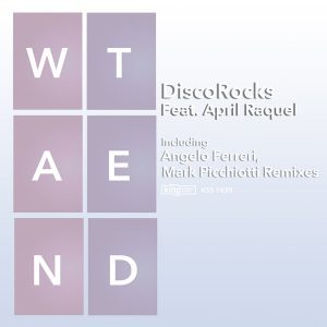 discorocks-feat-april-raquel-wanted-incl-angelo-ferreri-mark-picchiotti-remixes-king-street