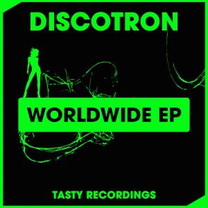discotron-worldwide-ep-tasty-recordings-digital