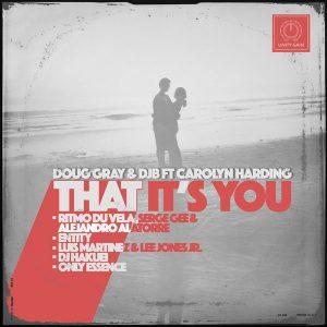 doug-gray-and-djb-feat-carolyn-harding-that-its-you-unity-gain