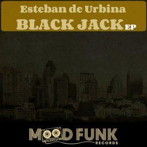 esteban-de-urbina-black-jack-ep-mood-funk-records