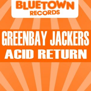 greenbay-jackers-acid-pete-blue-town-records
