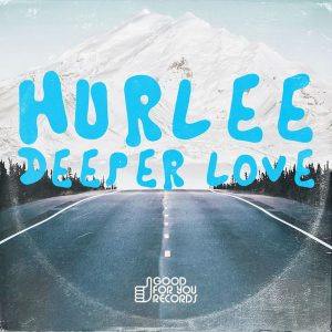 hurlee-deeper-love-good-for-you-records