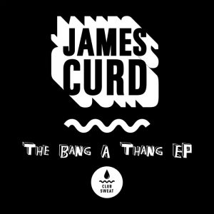james-curd-feat-likasto-the-bang-a-thang-club-sweat