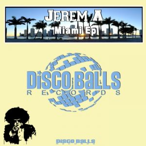 jerem-a-miami-ep-disco-balls