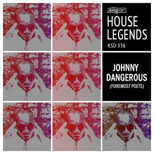 johnnydangerous-house-legends-johnnydangerous-foremost-poets-king-street-classics-us