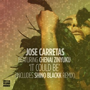 jose-carretas-feat-chenai-zinyuku-it-could-be-incl-shino-blackk-remixes-makin-moves