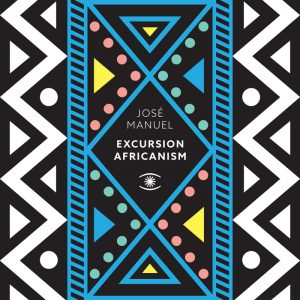 jose-manuel-excursion-africanism-music-for-dreams-us