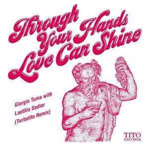 laetitia-sadiergiorgio-tuma-through-your-hands-love-can-shine-tito