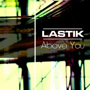 lastik-above-you-g-star-records