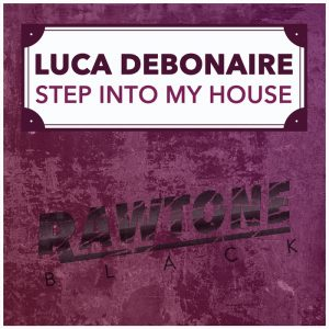 luca-debonaire-step-into-my-house-rawtone-black