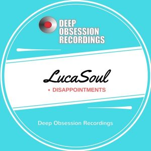 lucasoul-disappointments-deep-obsession-recordings