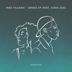 mad-villains-feat-aisha-zoe-senses-ep-love-other