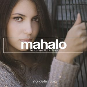 mahalo-feat-cat-lewis-be-my-love-ft-cat-lewis-no-definition