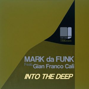 mark-da-funk-feat-gian-franco-cali-into-the-deep-traktoria