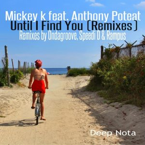 mickey-k-feat-anthony-poteat-until-i-find-you-deep-nota