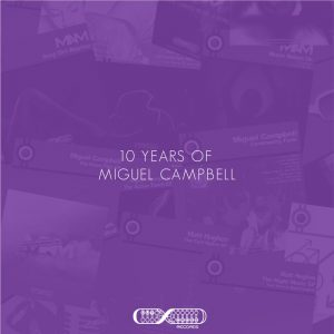 miguel-campbell-10-years-of-miguel-campbell-outcross-recordings