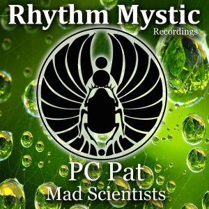 pc-pat-mad-scientists-rhythm-mystic-recordings