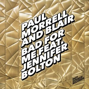 paul-morrell-blair-feat-jennifer-bolton-bad-for-me-hot-source-records