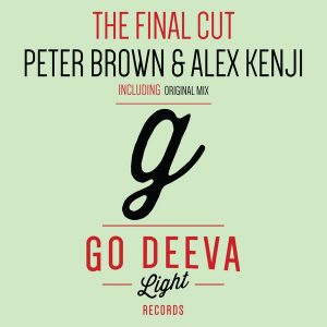 peter-brown-alex-kenji-the-final-cut-go-deeva-light-records
