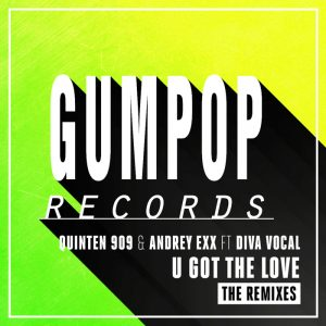 quinten-909-andrey-exx-feat-diva-vocal-u-got-the-love-gum-pop
