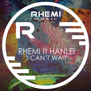 rhemi-feat-hanlei-i-cant-wait-rhemi-music