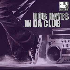 rob-hayes-in-da-club-purple-tracks