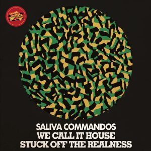 saliva-commandos-we-call-it-house-stuck-off-the-realness-double-cheese-records