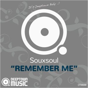 souxsoul-remember-me-deeptown-music