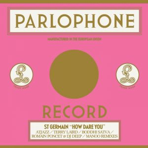 st-germainst-germain-how-dare-you-remixes-parlophone-france