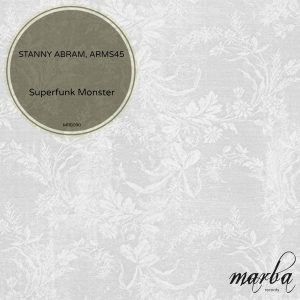 stanny-abram-arms45-superfunk-monster-marba-records
