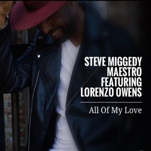 steve-miggedy-maestro-lorenzo-owens-all-of-my-love-mmp-records
