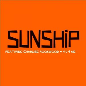 sunship-feat-charlise-rookwood-4u-4-me-including-originals-sunship-recordings