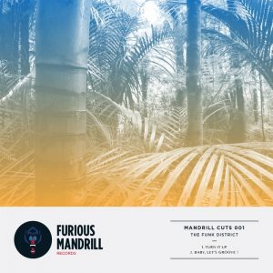 the-funk-district-mandrill-cuts-001-furious-mandrill